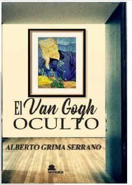 El Van Gogh Oculto - Grima Serrano Alberto