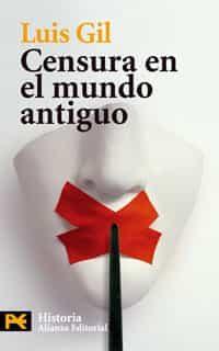 Censura En El Mundo Antiguo - Gil Luis