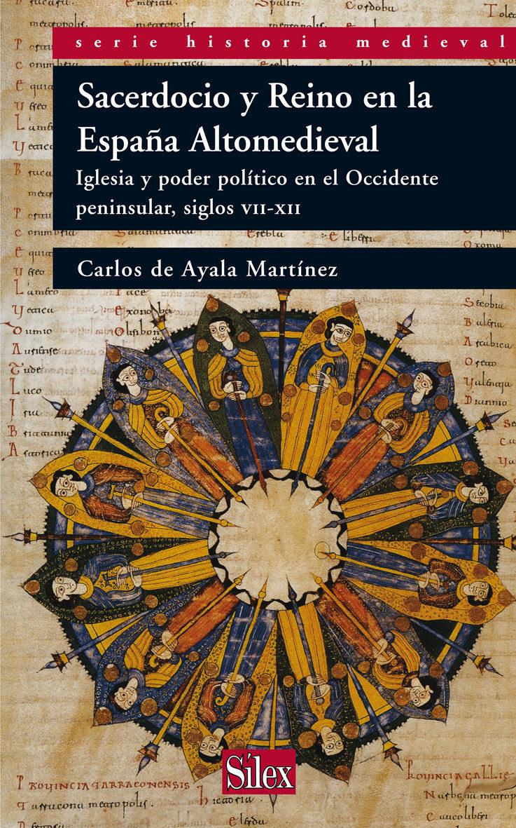 Sacerdocio Y Reino En La España Altomedieval.iglesia Y Poder Poli Tico - Ayala Martinez Carlos De (ed Lit.)