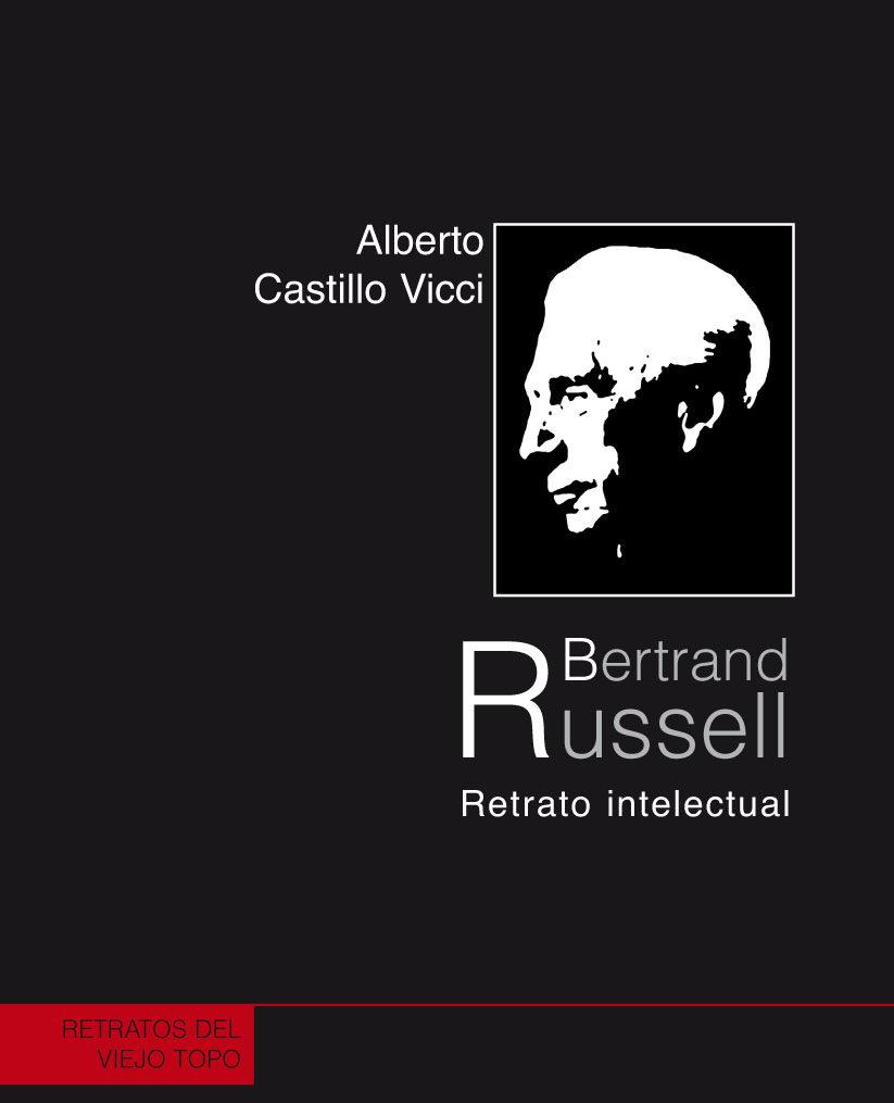 Bertrand Russell: Retrato Intelectual (el Viejo Topo) - Castillo Vicci Alberto