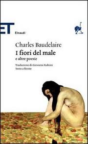 I Fiori Del Male. - Baudelaire Charles