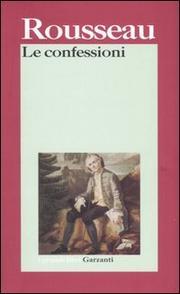 Le Confessioni - Rousseau Jean-jacques