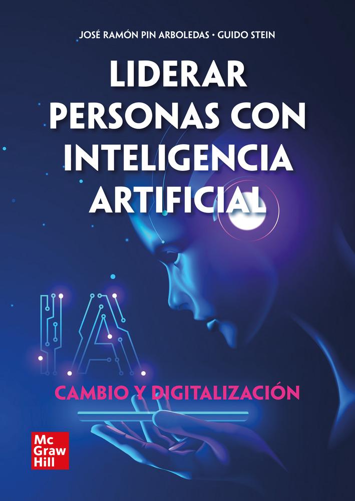 Liderar Personas Con Inteligencia Artificial - Cambio Y Digitalización - Pin Arboledas Jose Ramon