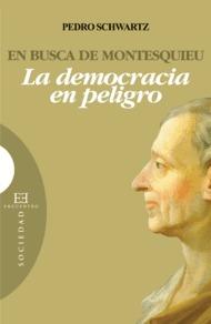 En Busca De Montesquieu: La Democracia En Peligro (2ª Ed) - Schwartz Pedro