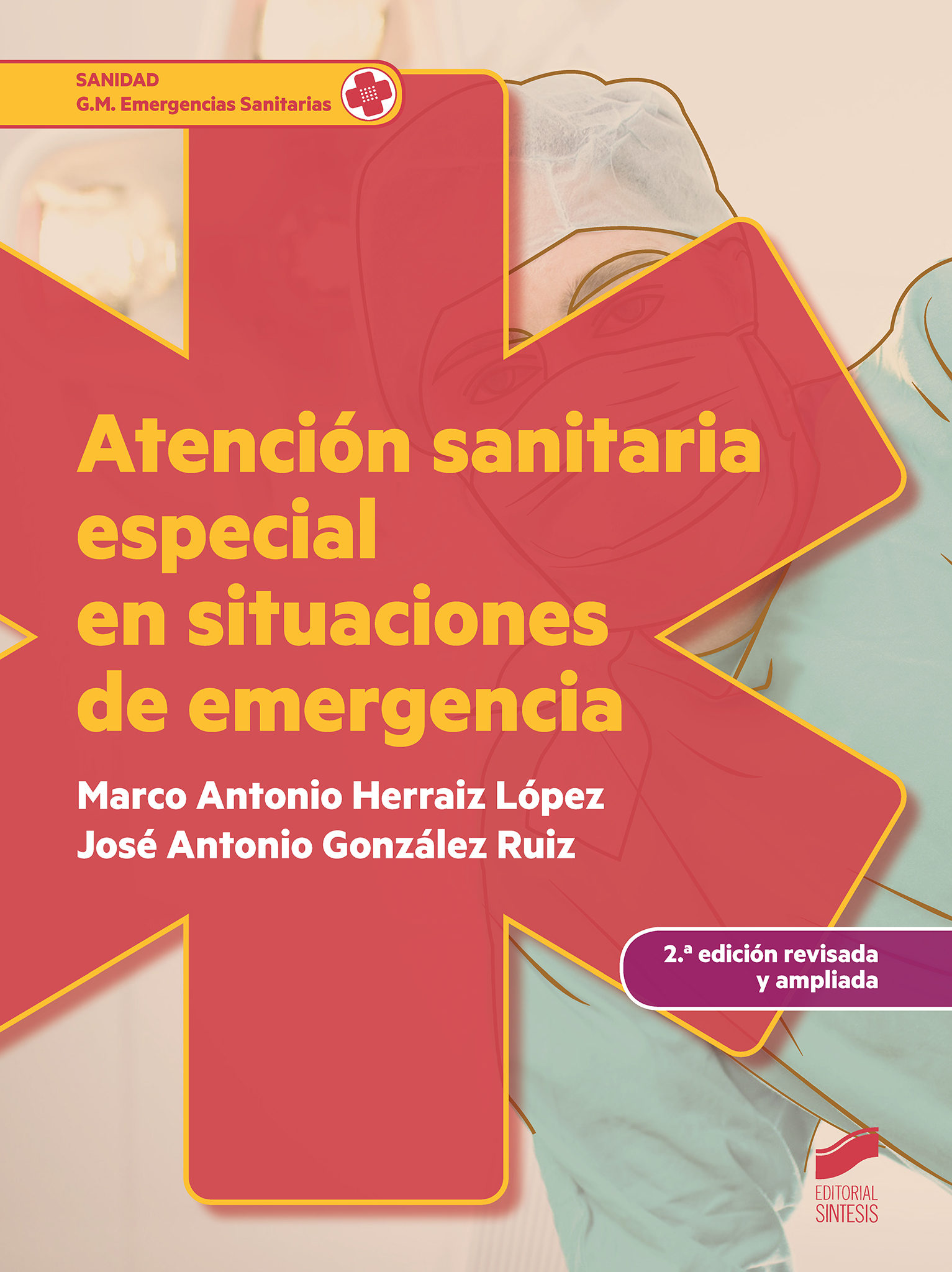 Atención Sanitaria Especial En Situaciones De Emergencia Grado Me Dio - Herraiz Lopez Marco Antonio