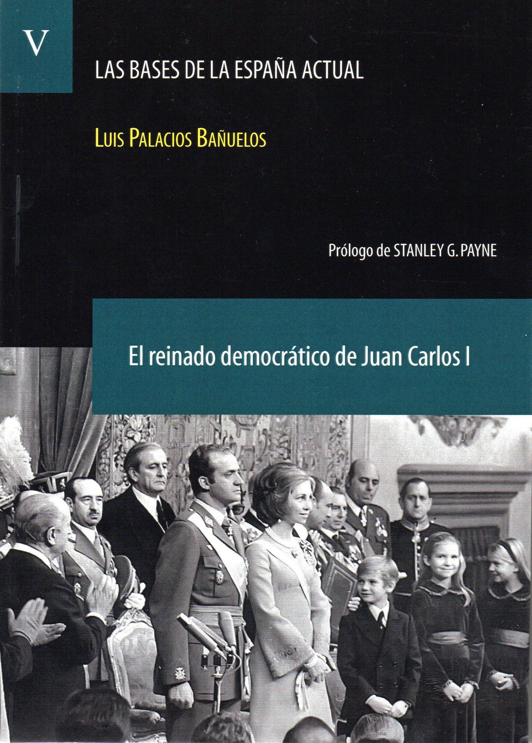 Las Bases De La España Actual (tomo V): El Reinado Democratico De Juan - Palacios Bañuelos Luis