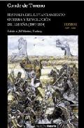 Historia Del Levantamiento Guerra Y Revolucion De España (1807-1814): - Conde De Toreno