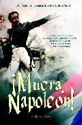 ¡muera Napoleon! - Carrillo De Albornoz Jose Miguel
