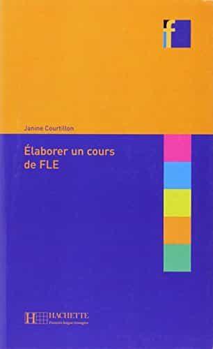 Elaborer Un Cours De Fle - Courtillon Janine