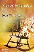 El Don De Los Años: Saber Envejecer - Chittister Joan