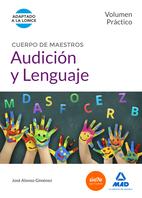 Cuerpo De Maestros Audición Y Lenguaje. Volumen Práctico - Vv.aa.