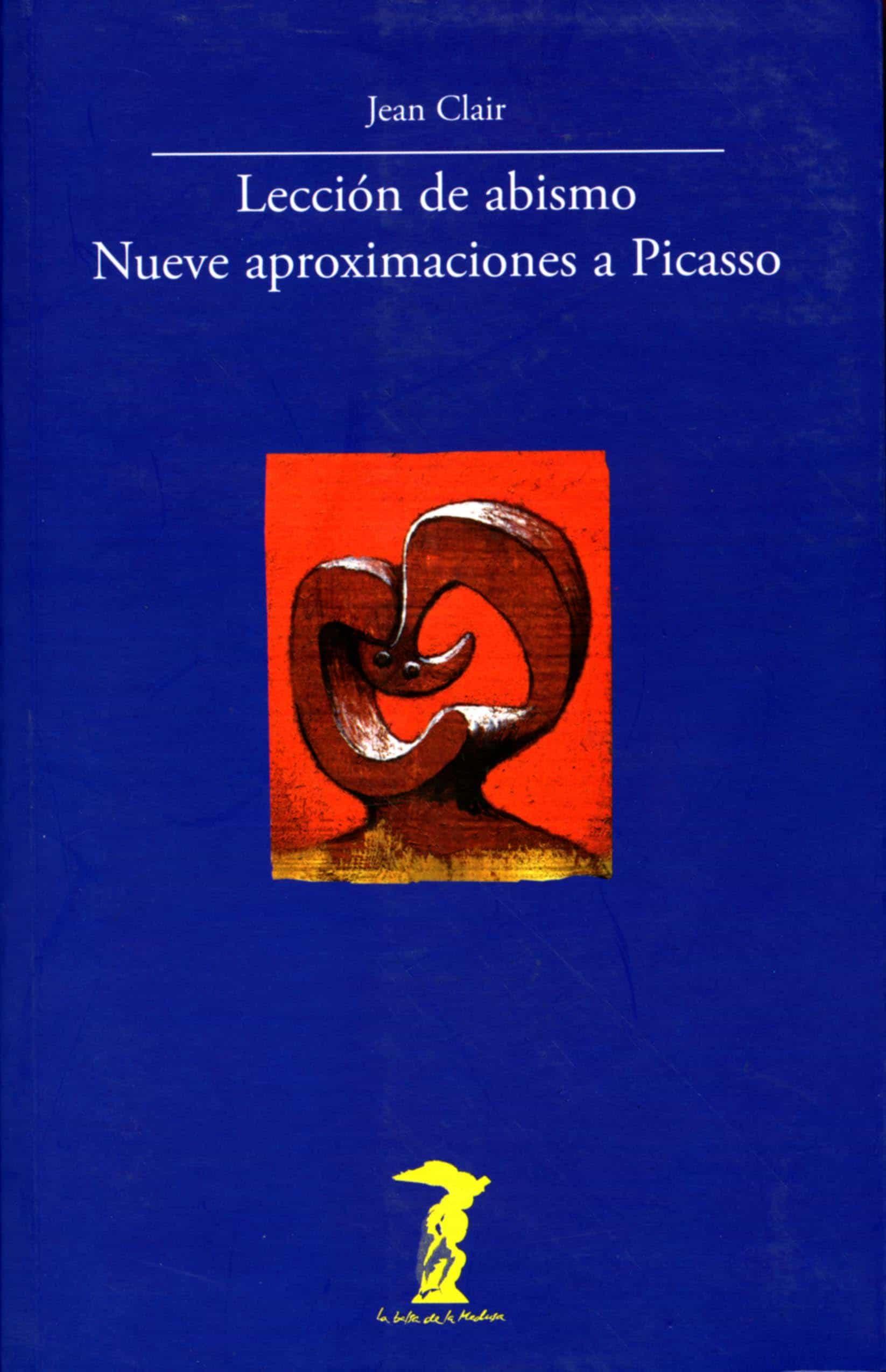 Leccion De Abismo. Nueve Aproximaciones A Picasso - Clair Jean