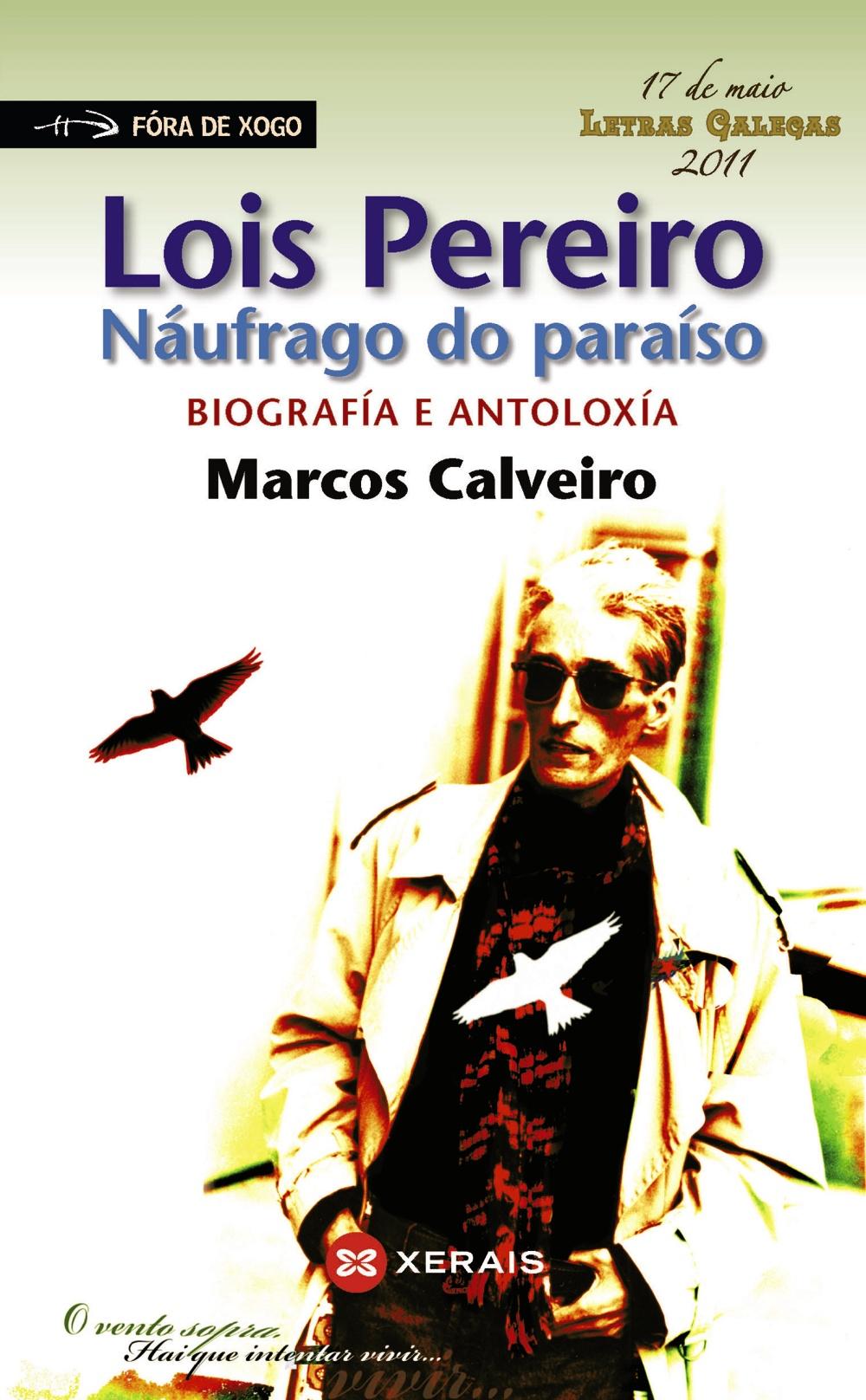 Lois Pereiro. Naufrago Do Paraiso. Biografia E Antoloxia - Calveiro Marcos