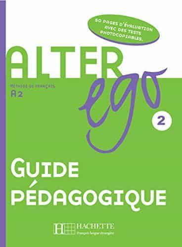Alter Ego 2 (guide Pedagogique) - Vv.aa.