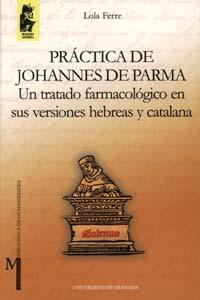 Practica De Johannes De Parma: Un Tratado Farmacologico En Sus Ve Rsio - Ferre Lola
