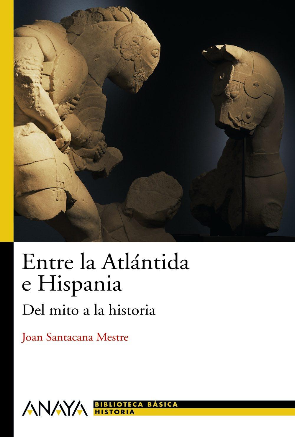 Entre La Atlantida E Hispania: Del Mito A La Historia - Santacana Joan