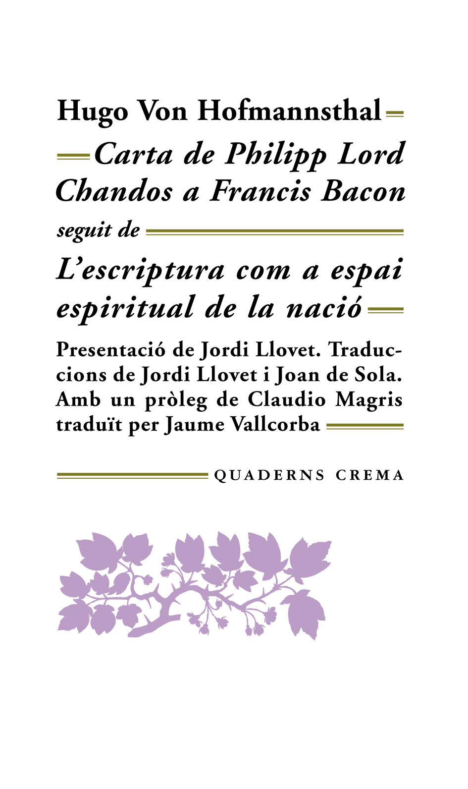 Carta De Philipp Lord Chandos A Francis Bacon. L Escriptura Com A Espa - Hofmannsthal Hugo Von