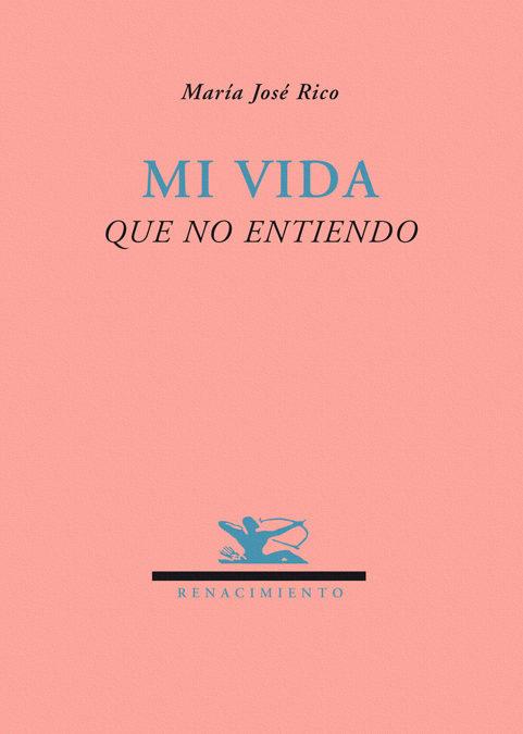 Mi Vida Que No Entiendo - Rico Maria Jose