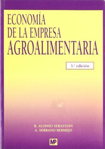 Economia De La Empresa Agroalimentaria (3ª Ed.) - Alonso Sebastian Ramon