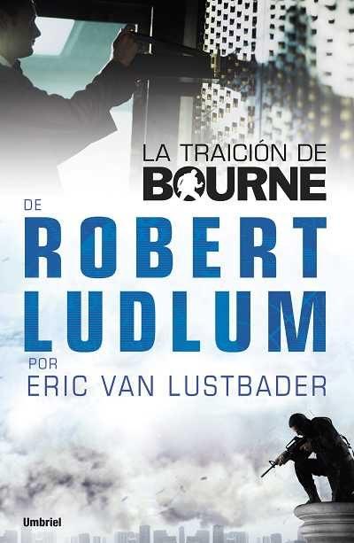 La Traicion De Bourne - Lustbader Eric Van