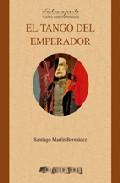 El Tango Del Emperador - Martin Bermudez Santiago