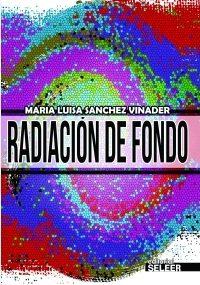 Radiación De Fondo - Sanchez Vinader Maria Luisa