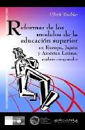 Reformas De Los Modelos De La Educacion Superior En Europa Japon Y Am - Teichler Ulrich