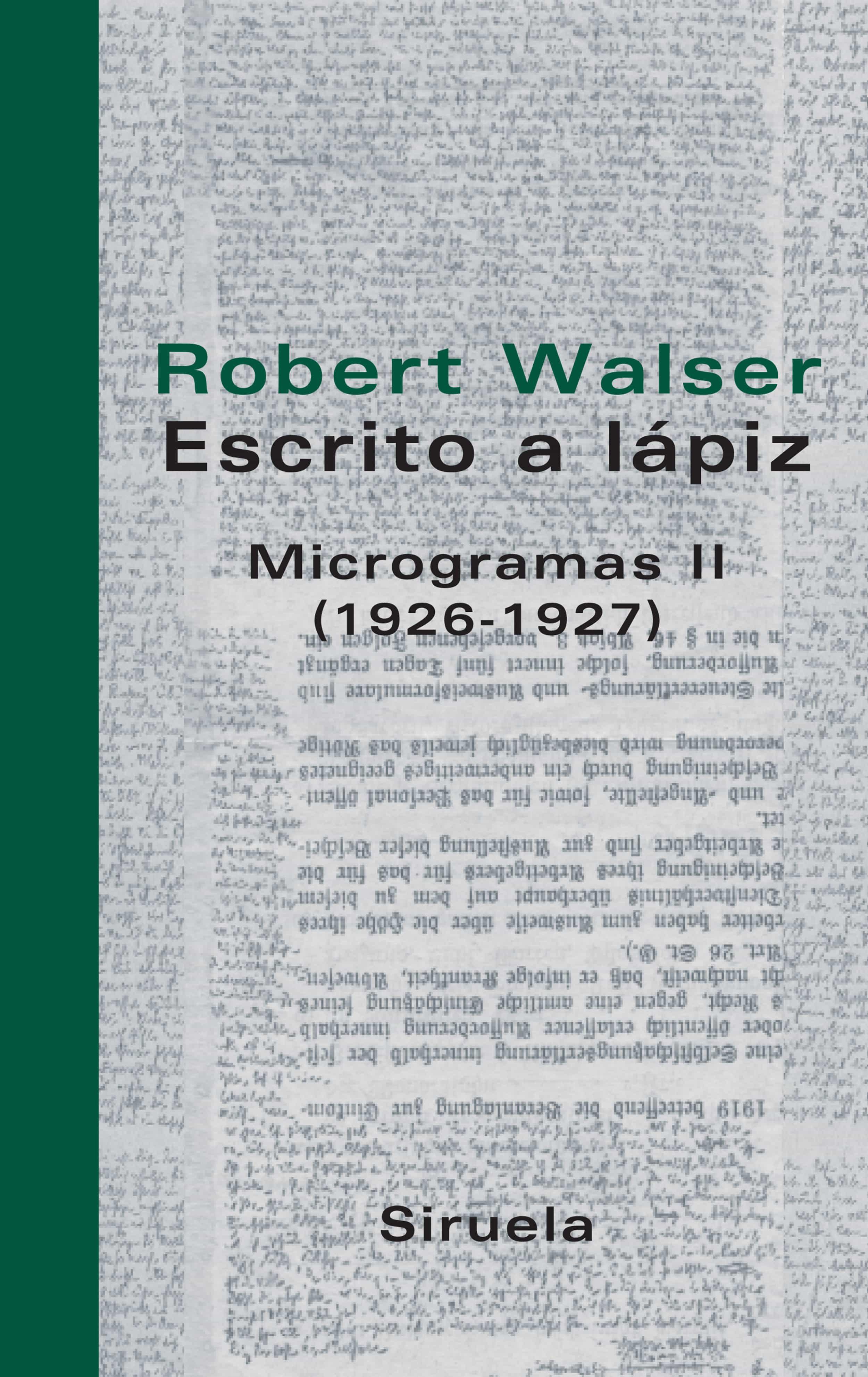Escrito A Lapiz: Microgramas Ii (1926-1927) - Walser Robert