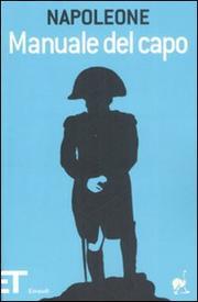 Manuale Del Capo - Bonaparte Napoleon