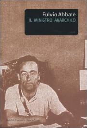 Il Ministro Anarchico - Abbate Fulvio