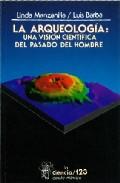 La Arqueologia: Una Vision Cientifica Del Pasado Del Hombre - Manzanilla Linda