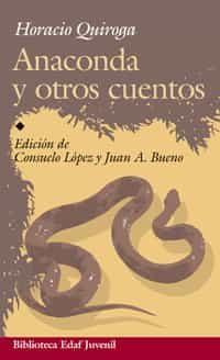 Anaconda Y Otros Cuentos - Quiroga Horacio