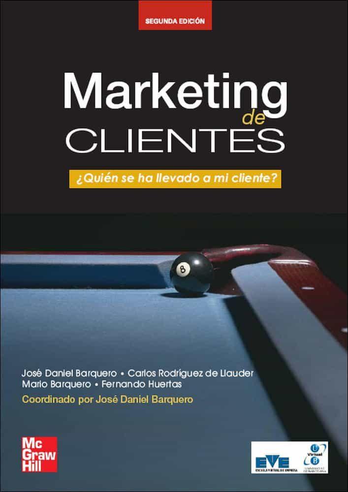 Marketing De Clientes (2ª Ed.) - Barquero Cabrero Jose Daniel