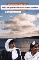 Mujer Y Migracion En El Mediterraneo Occidental - Roque Maria Angels