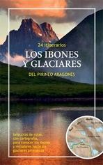 Los Ibones Y Glaciares Del Pirineo Aragones. 24 Itinerarios - Vv.aa.
