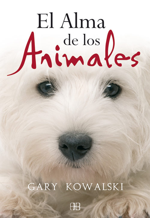 El Alma De Los Animales (4ª Ed.) - Kowalski Gary