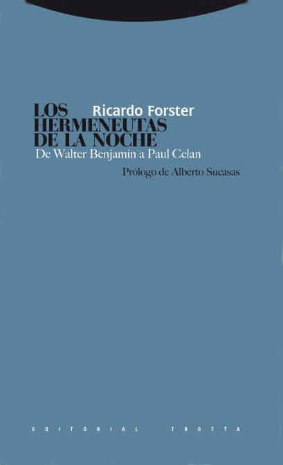Los Hermeneutas De La Noche: De Walter Benjamin A Paul Celan - Forster Ricardo