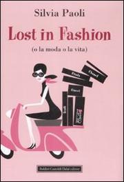 Lost In Fashion (o La Moda O La Vita) - Paoli Silvia