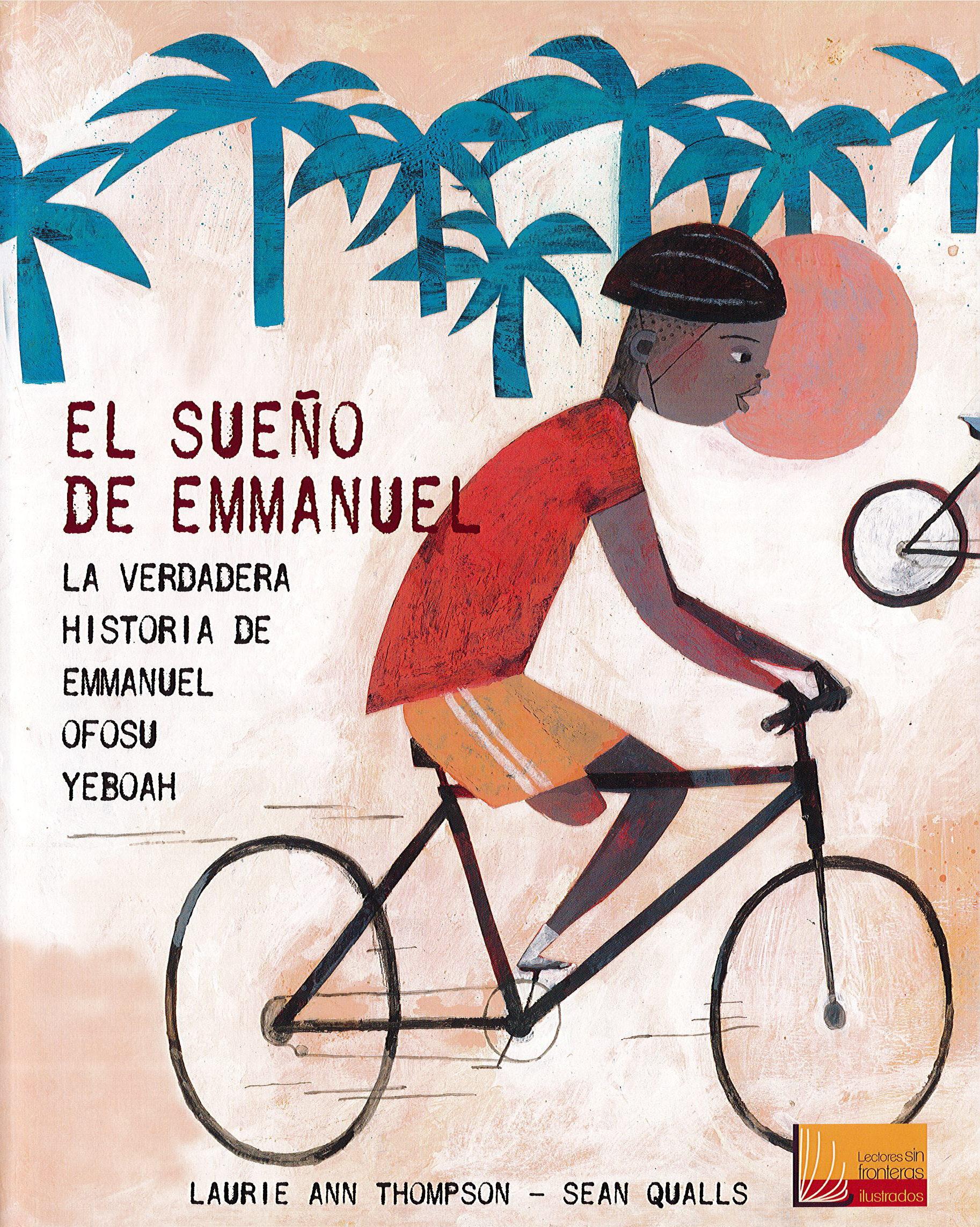 El Sueño De Emmanuel: La Verdadera Historia De Emmanuel Ofosu Yeb Oah - Thompson Laurie Ann