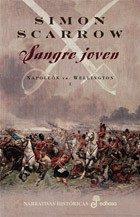 Sangre Joven (napoleon Vs Wellington I) - Scarrow Simon
