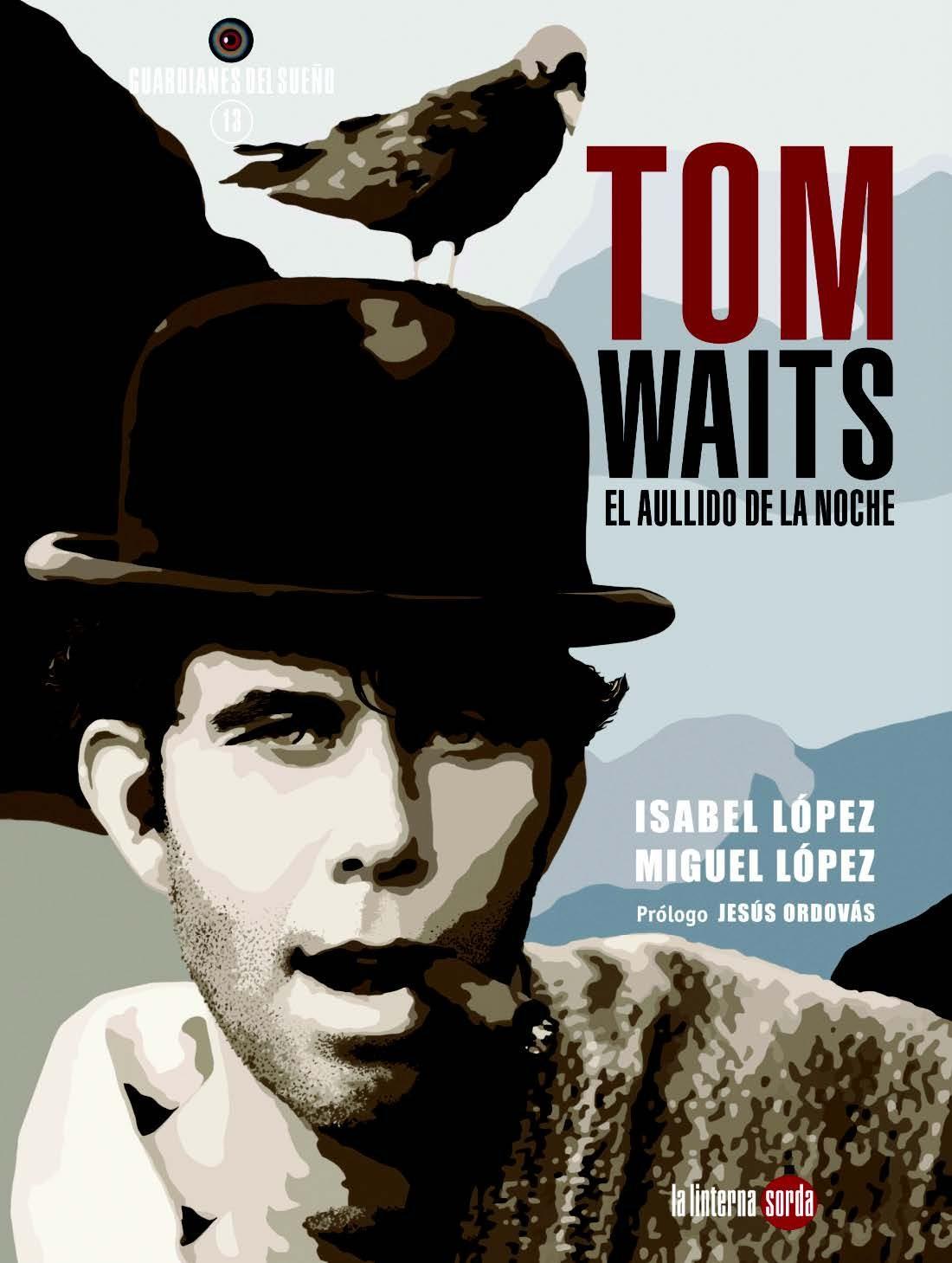 Tom Waits, el aullido de la noche (Guardianes del sueño, Band 13)