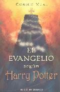 El Evangelio Segun Harry Potter : La Espiritualidad En Las Aventu Ras - Neal Connie