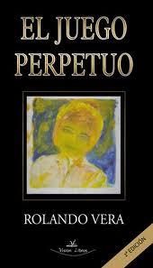 El Juego Perpetuo (2ª Ed.) - Vera Rolando