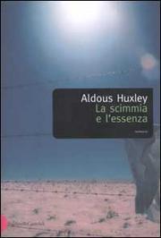 La Scimmia E L Essenza - Huxley Aldous L.