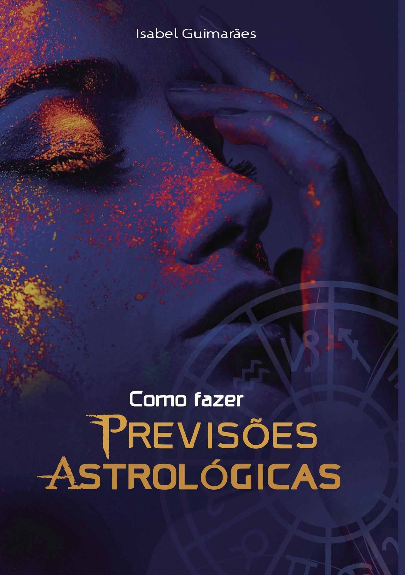 Como Fazer Previsµes Astrológicas - Guimares Isabel