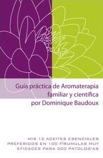 Guía Práctica De Aromaterapia Familiar Y Científica - Baudoux Dominique