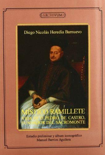 Mistico Ramillete Vida De D. Pedro De Castro Fundador Del Sacromonte: - Heredia Barnuevo Diego Nicolas