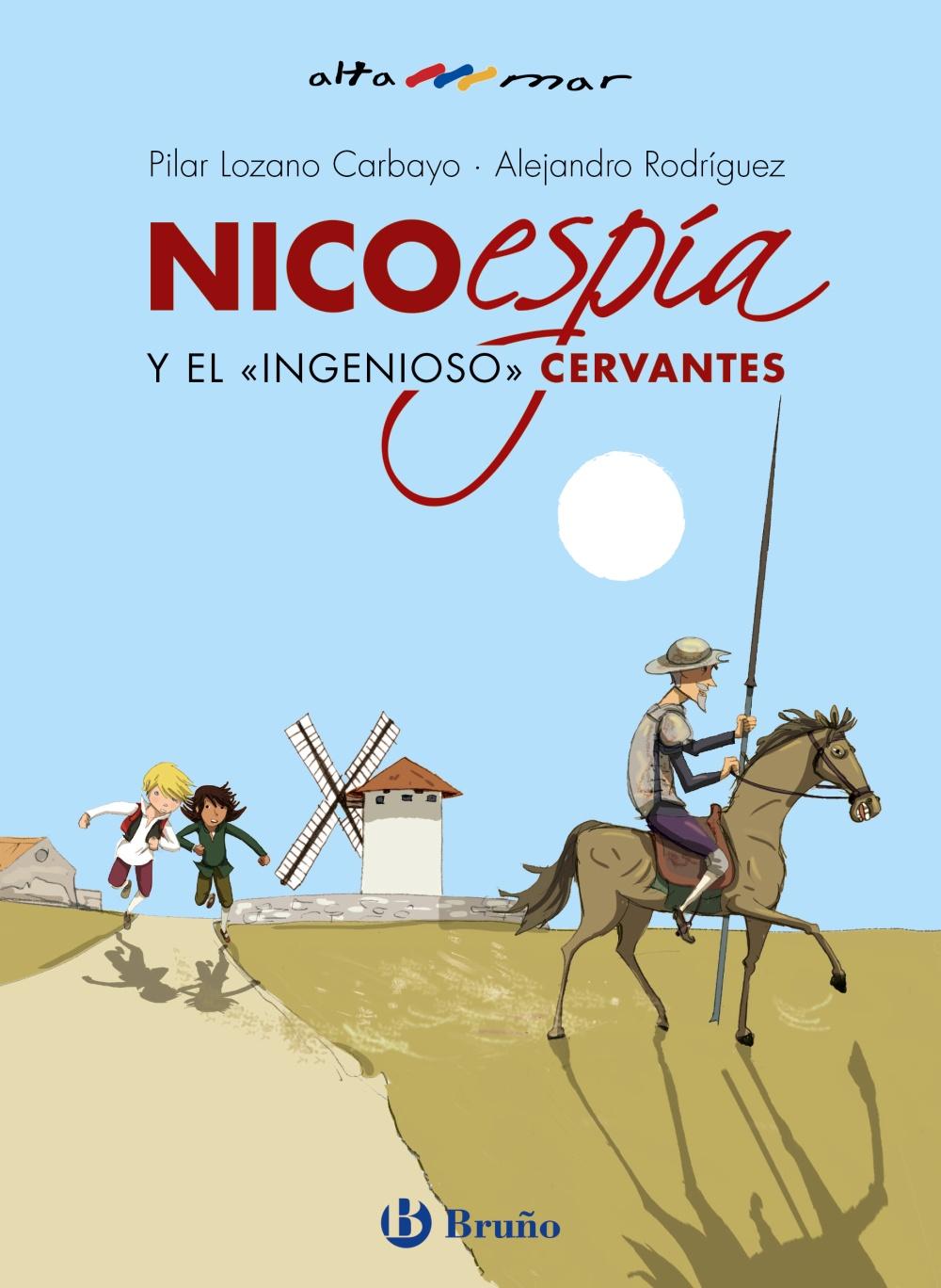Nico Espía Y El Ingenioso Cervantes - Lozano Carbayo Pilar
