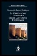 Ordenacion Urbanistica De Los Conjuntos Historicos - Barrero Rodriguez Concepcion