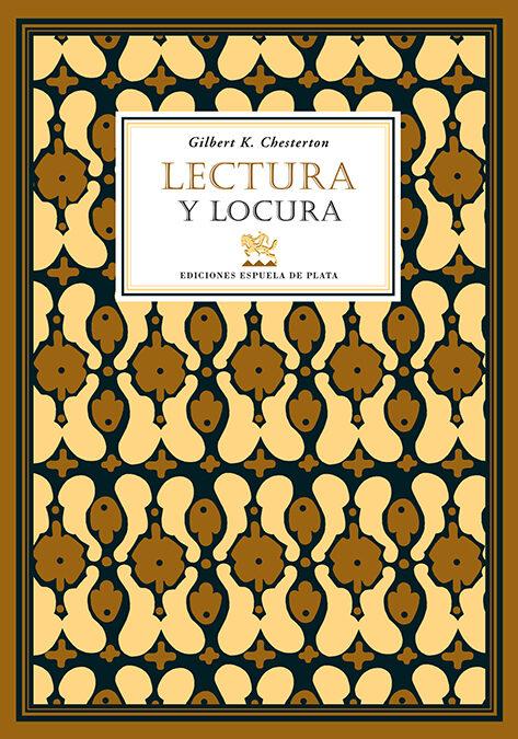 Lectura Y Locura - Chesterton Gilbert Keith